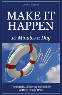 Make it Happen in 10 Minutes a Day